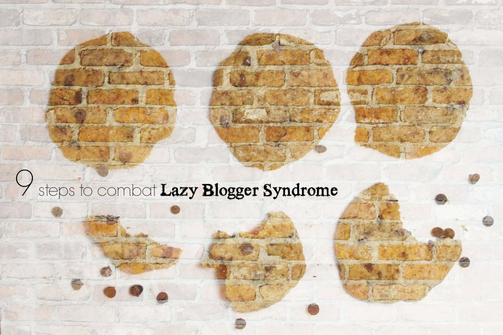 9 steps to combat lazy blogger syndrome