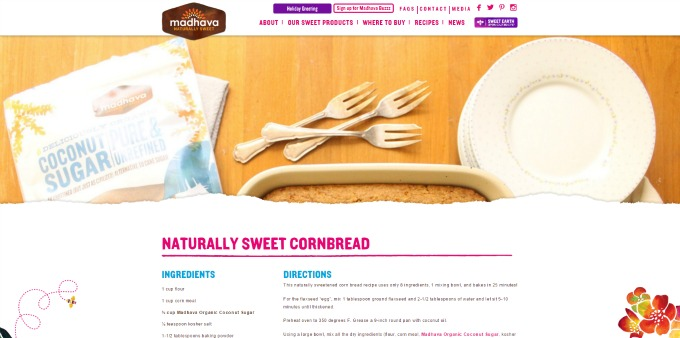 "Work with Life's Little Sweets: ""Naturally Sweet Cornbread"" is a recipe I developed, wrote and photographed for Madhava Sweeteners."