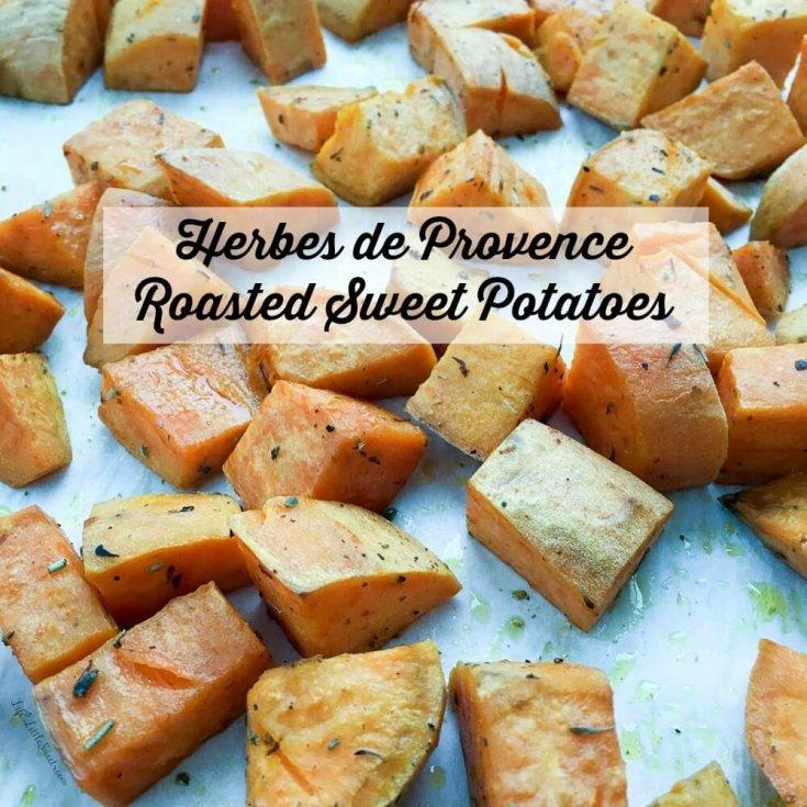 Herbes de Provence Roasted Sweet Potatoes