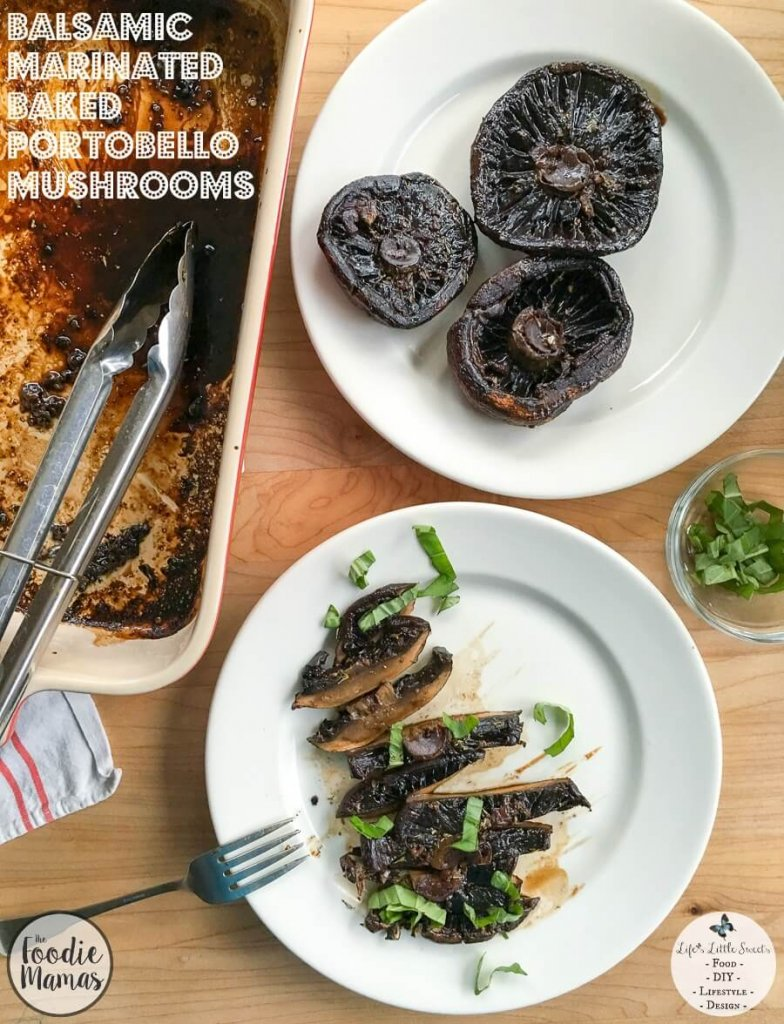 Balsamic Marinated Baked Portobello Mushrooms #FoodieMamas | Life's Little Sweets - Balsamic Marinated Baked Portobello Mushrooms are a flavorful and meaty accompaniment to dinner or a tasty topping over salad! Check out all 9 recipes in the #FoodieMamas Delicious Mushroom Recipe Roundup!