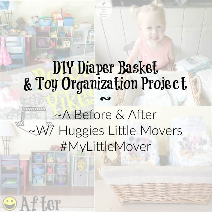 This DIY Diaper Basket and Toy Organization Project is a fun way to spend time with your toddler and clean up the house at the same time! See how we make a DIY Diaper Basket for our toy area together using Huggies Little Movers! Check out the before and after pictures of our toy area and get motivation to clean up & organize your toy area today! #MyLittleMover #ad #linqia