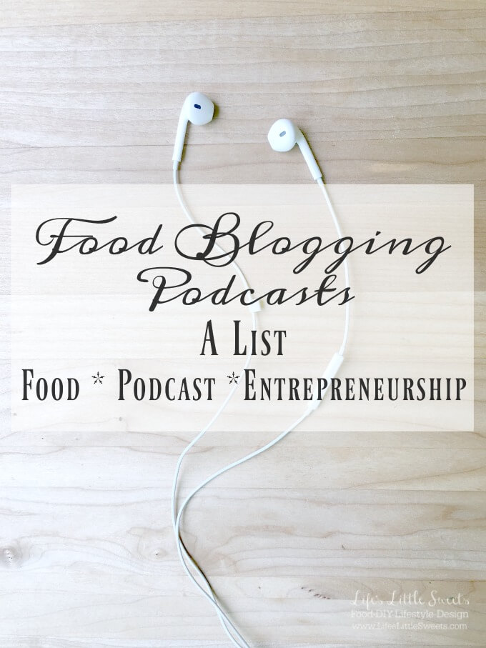 Check out this list of Food Blogging Podcasts! Helpful resources for Food and Lifestyle Blogging and Entrepreneurship for your blog!