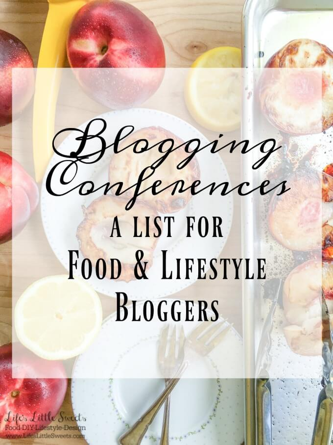 Check out this List of Blogging Conferences! They are helpful resources for food and lifestyle blogging and entrepreneurship for your blog!