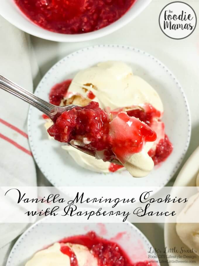 Enjoy these Vanilla Meringue Cookies with Raspberry Sauce as a delicious, fresh and light dessert! Be sure to check out all the #FoodieMamas raspberry recipes in the recipe roundup!