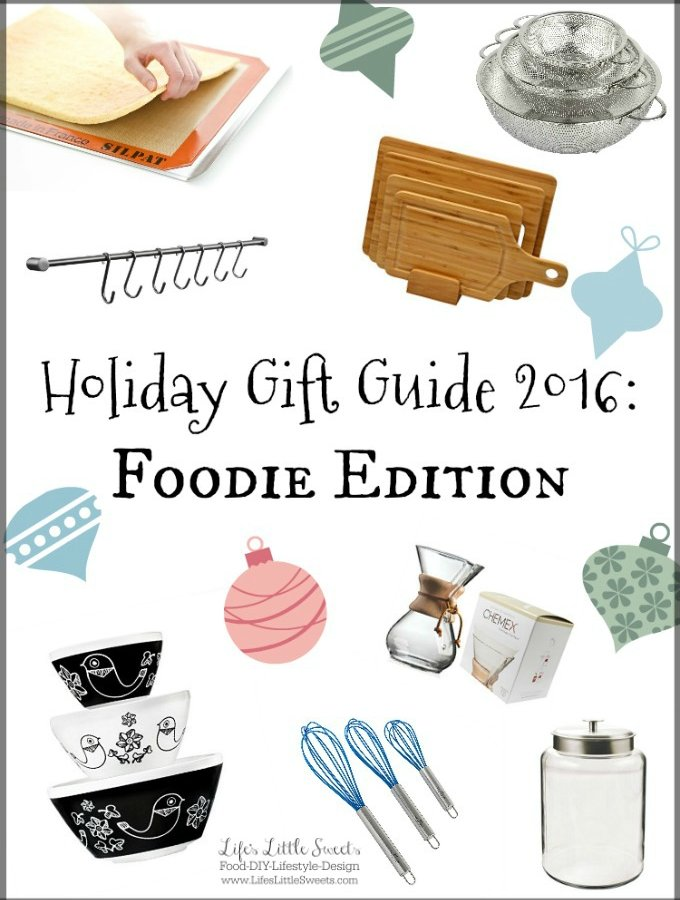 Holiday Gift Guide 2016: Foodie Edition | Life's Little Sweets