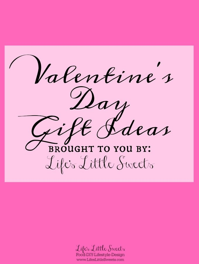 Here are some Valentine's Day gift ideas for that special person in your life!