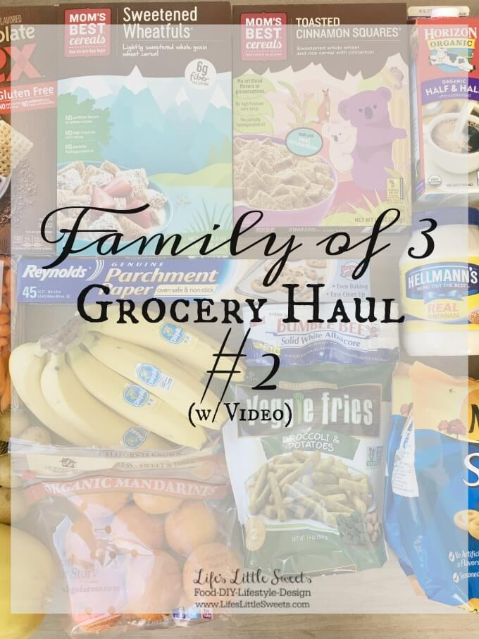 Family of 3 Grocery Haul #2 www.LifesLittleSweets.com