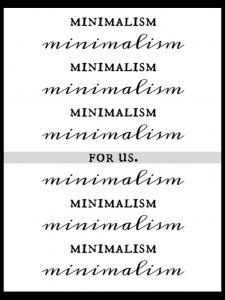 Minimalism For Us www.LifesLittleSweets.com