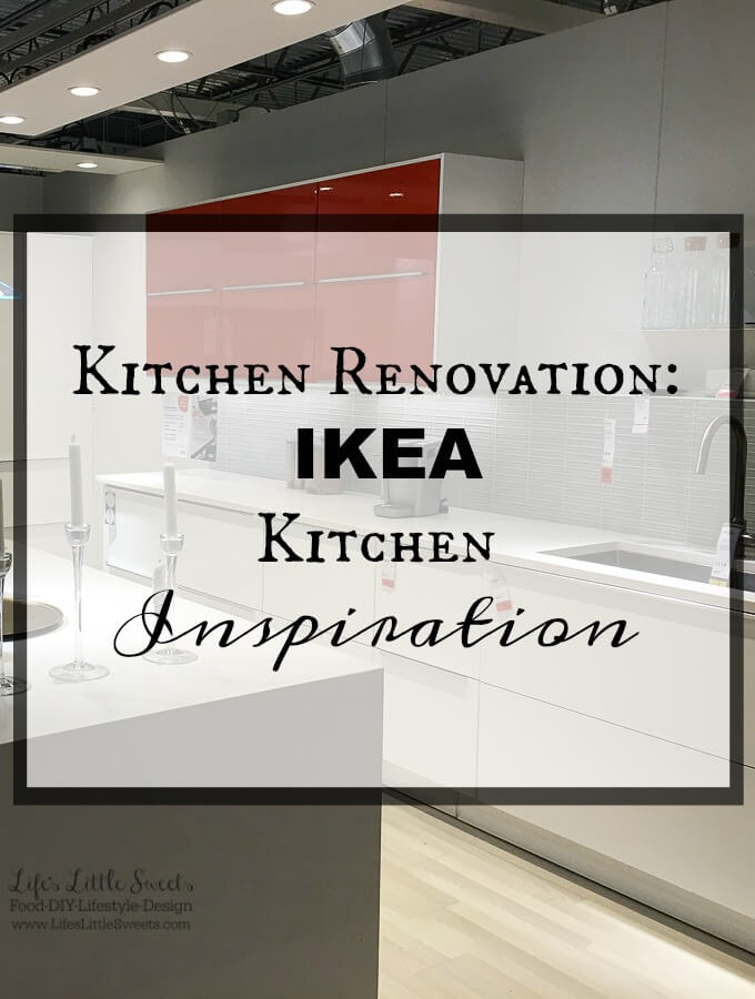 Kitchen Renovation IKEA Kitchen Inspiration - Our family recently took a trip to IKEA to check out their kitchens and get inspiration for our own ongoing kitchen renovation.