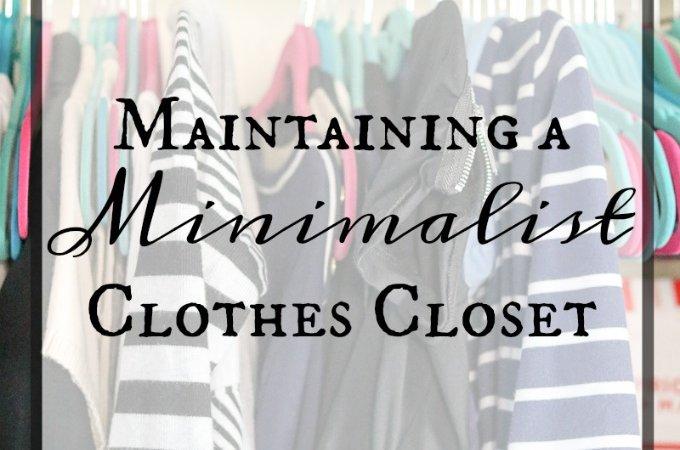 Maintaining A Minimalist Clothes Closet www.LifesLittleSweets.com