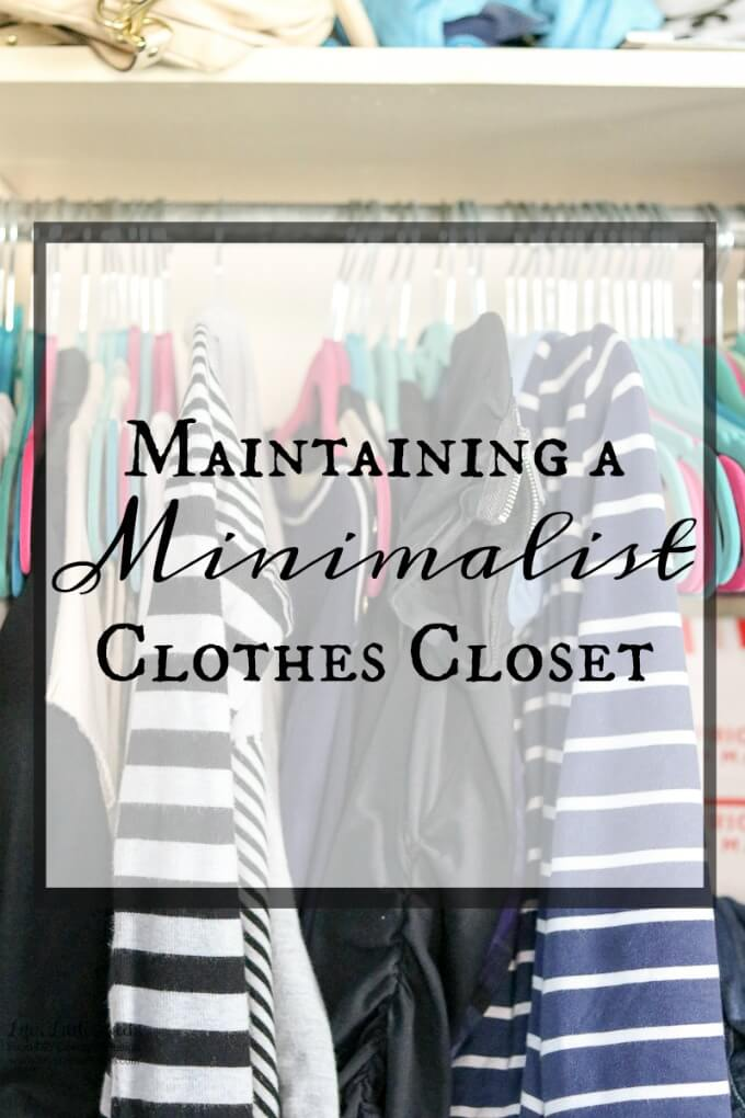 Maintaining A Minimalist Clothes Closet www.LifesLittleSweets.com