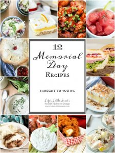 12 Memorial Day Recipes www.lifeslittlesweets.com
