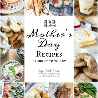 12 Mother's Day Recipes