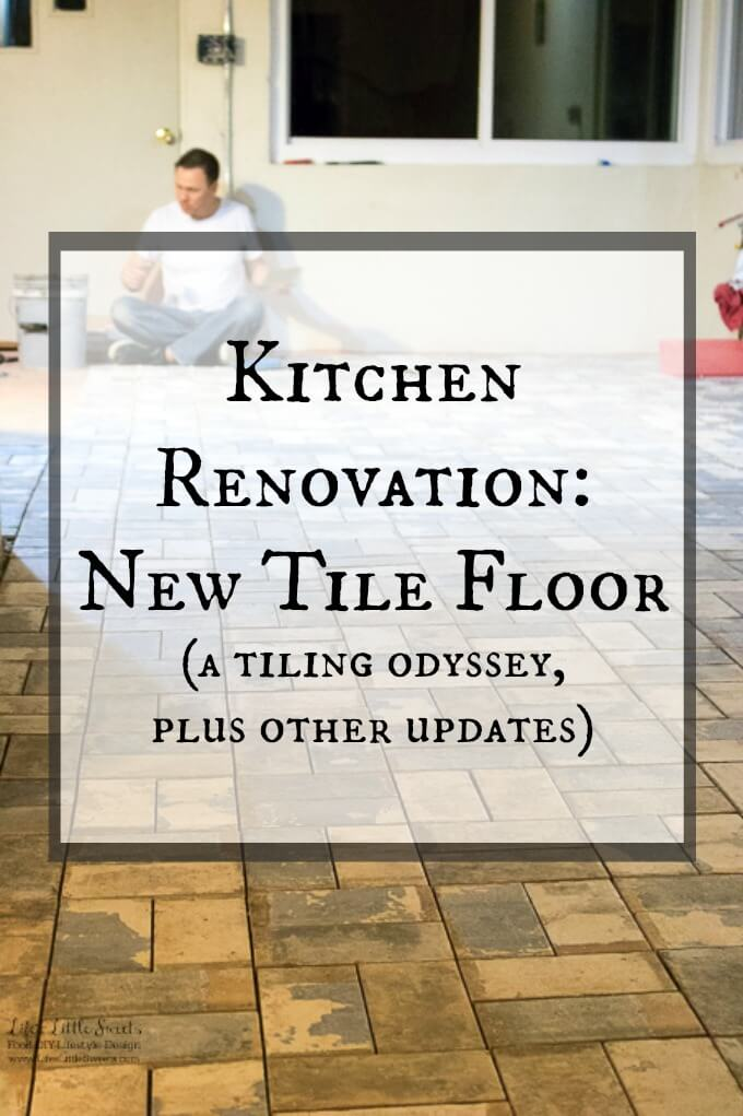 Kitchen Renovation New Tile Floor - Check out the latest from the Life's Little Sweets home kitchen renovation being our tile floor odyssey this past week (and other updates with 45 photos!) www.LifesLittleSweets.com