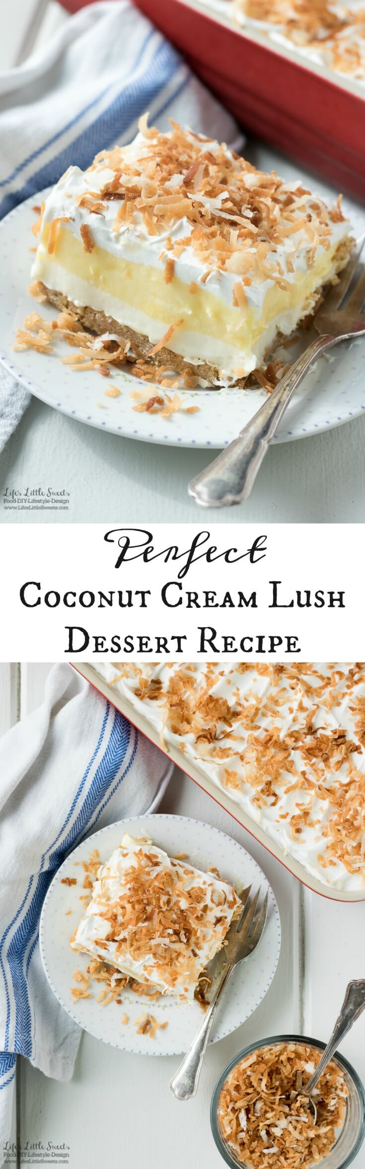 This Perfect Coconut Cream Lush Dessert Recipe recipe is light, creamy and filled with coconut deliciousness. It's a one-pan dessert that feeds a crowd and even has a no-bake crust option for those hot weather days. www.LifesLittleSweets.com