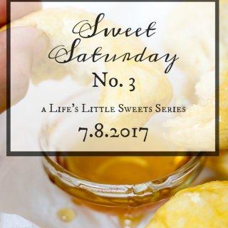 Sweet Saturday #3 – 7.8.2017