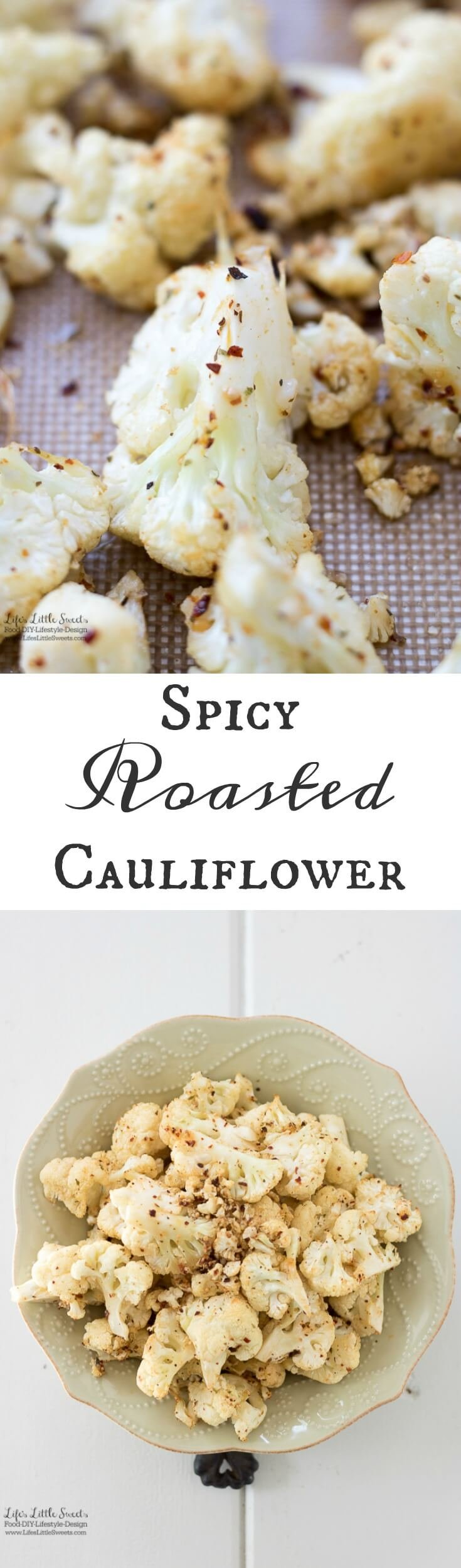 This Spicy Roasted Cauliflower is the perfect side to go with any dinner. It is savory and flavorful and only takes 30 minutes to make!
