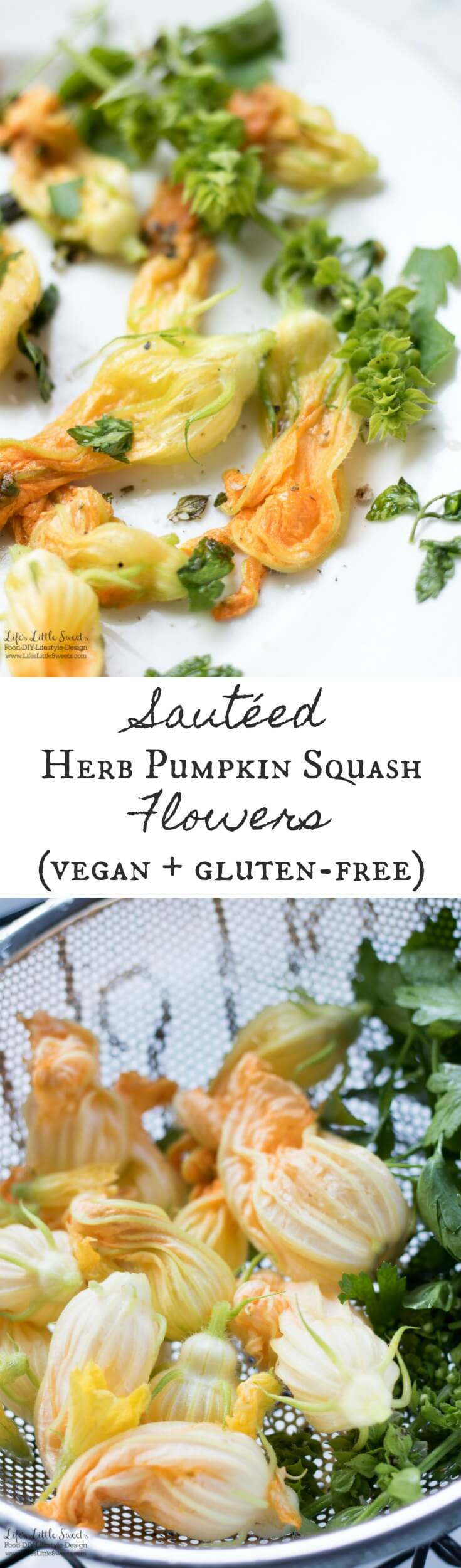 Sautéed Herb Pumpkin Squash Flowers are a delicious, Summer, garden-inspired, vegan dish. (vegan, gluten-free) www.lifeslittlesweets.com