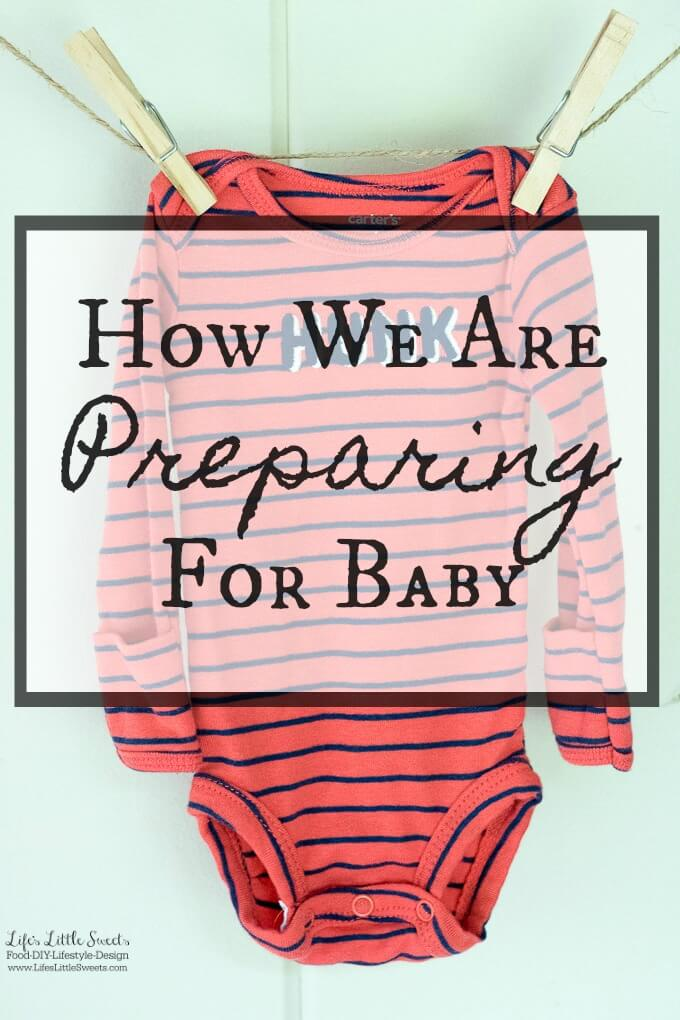 How We are Preparing for Baby