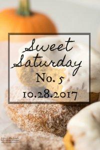 Sweet Saturday #5 - 10-28-2017