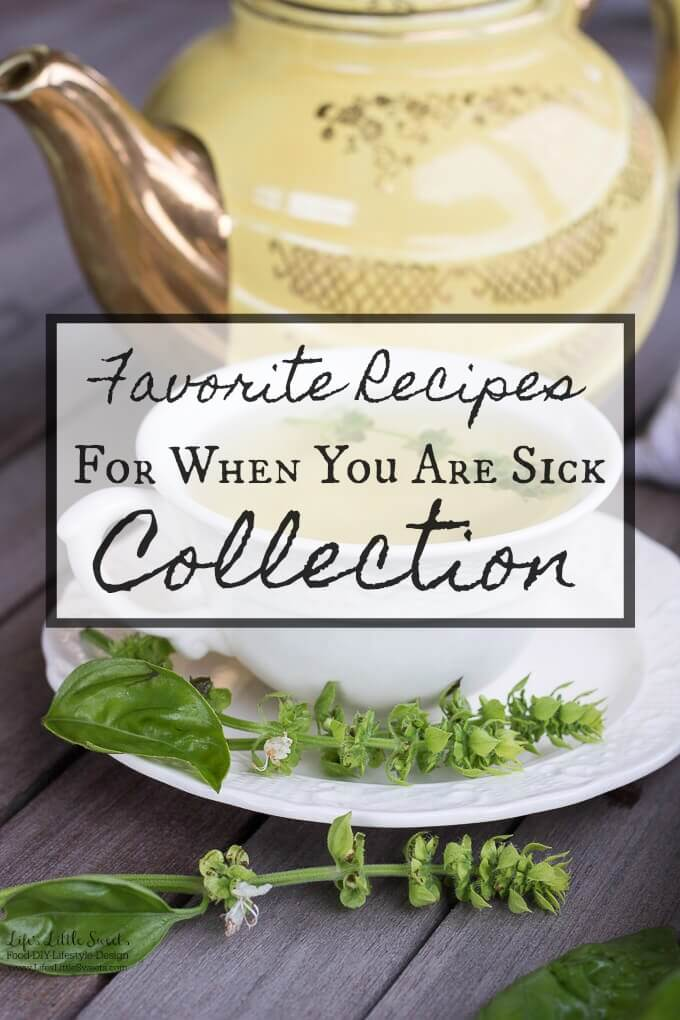 Favorite Recipes For When You Are Sick Collection - It's cold and flu season and here are some soothing recipes to have -  just in case you need them.