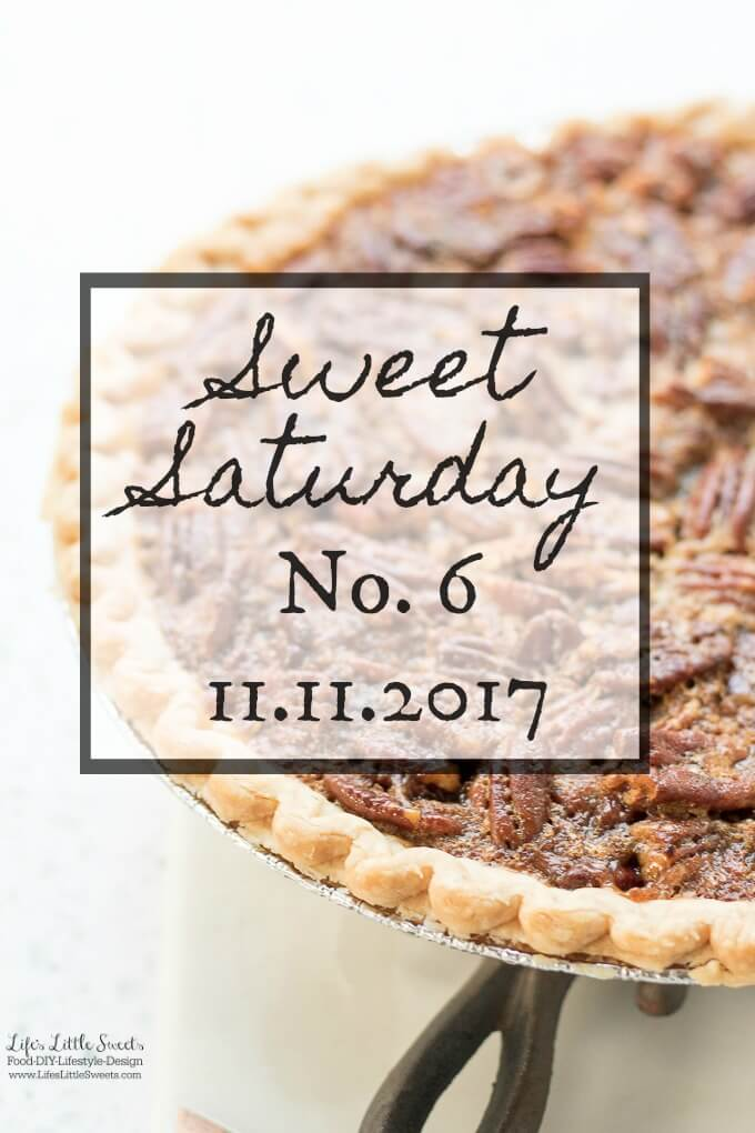 Sweet Saturday #6 - 11-11-2017 - Time to take a break from recipes and catch up. #LLSSweetSaturday