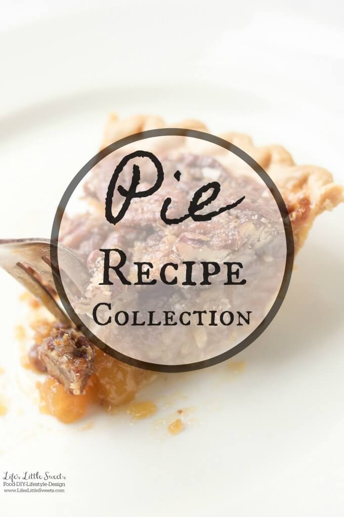 Pie Recipe Collection - I have compiled all the sweet pie recipes on Life's Little Sweets and added the best, delicious pie recipes from other bloggers too. From apple and pear to pumpkin to pecan and more - there's a pie for everyone here, check out the Pie Recipe Collection #pie #recipe #pecan #pumpkin #cherry #pear #apple #keylime #lemon