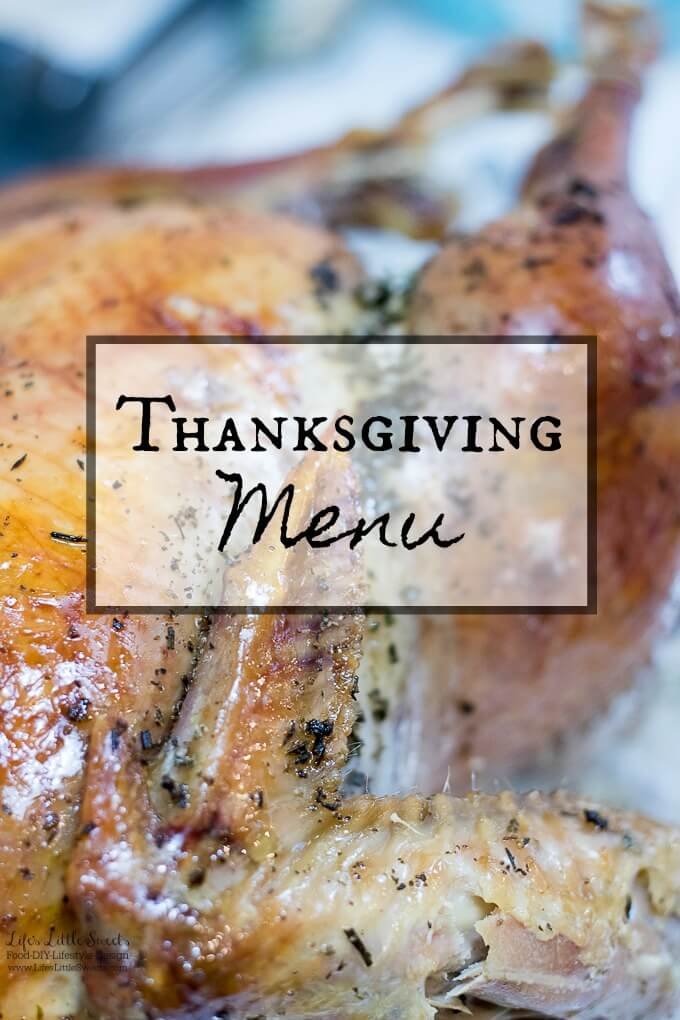 Thanksgiving Menu - We are sharing our Thanksgiving Menu for 2017. #thanksgiving #menu #sides #dishes #holiday