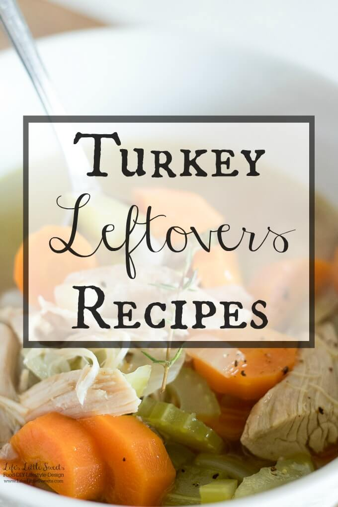 Turkey Leftovers Recipes - Find yourself with some extra turkey on hand? Check out these savory Turkey Leftovers Recipes from Life's Little Sweets and other bloggers. #turkey #leftovers #thanksgiving #turkeyleftovers