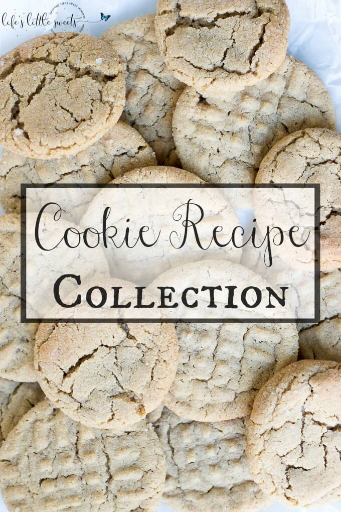 Cookie Recipe Collection - All the cookie recipes on Life's Little Sweets in one place, check out the Cookie Recipe Collection. #cookies #cookies #recipes