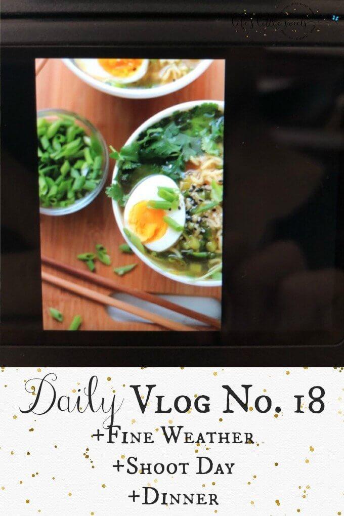 Daily Vlog No. 18 - Fine Weather, Shoot Day, Dinner.(video) #video #vlog #vlogger #blog #blogger #foodphotography #foodphotographer #wahm #sahm #momlife #mom