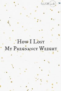 How I Lost My Pregnancy Weight