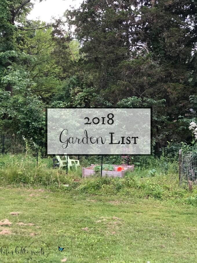 2018 Garden List - I'm sharing my home garden goals for the 2018 Summer-Fall season. #garden #homegarden #herbgarden #kitchengarden #raisedbeds