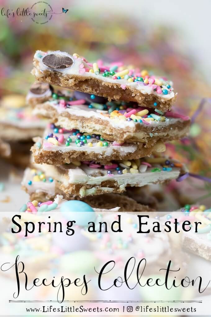 Spring and Easter Recipes Collection - We have gathered a list of Spring and Easter-themed recipes on Life's Little Sweets, including cupcakes, candy, snacks and more! #springrecipes #Easter #candy #sprinkles #saltinetoffee #chocolate #Spring #cupcakes #cake #muddybuddies