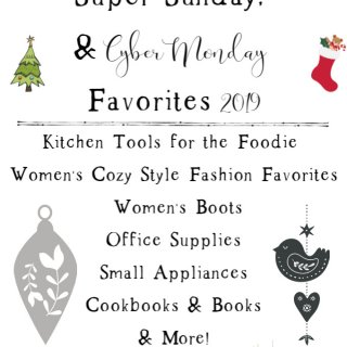 Black Friday Super Sunday Cyber Monday Favorites 2019 lifeslittlesweets.com