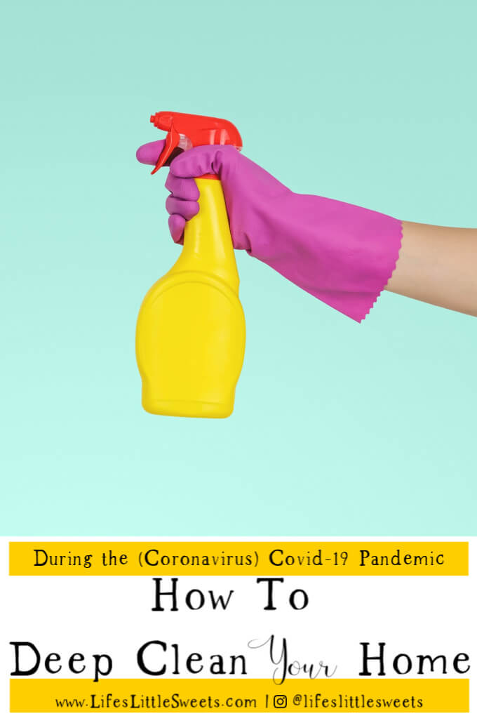 How To Deep Clean Your Home – Cleaning Your Home During the Covid-19 Pandemic. #covid-19 #prepping #cleaning #pandemic #coronavirus #deepclean #homecleaning #home #staysafe #howto #stayhome #quaranteam